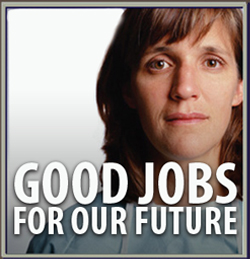 I want better jobs for our future.